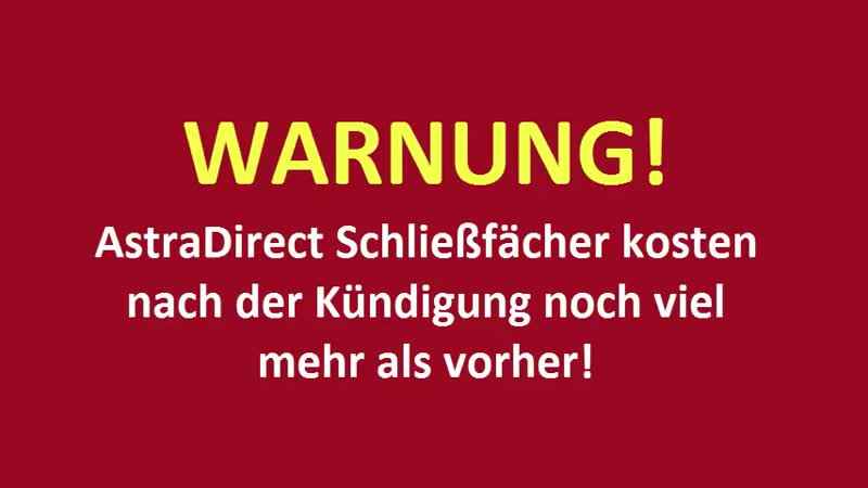 AstraDirect Schließfächer kosten nach der Kündigung viel mehr als vorher!