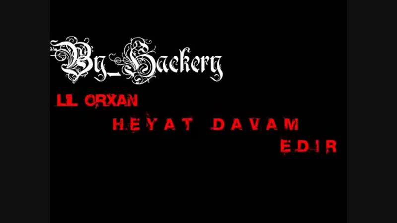 Lil'Orxan ft Temas Heyat Davam Edir 'By Hackery' mp4