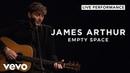 James Arthur - Empty Space Live Vevo Official Performance