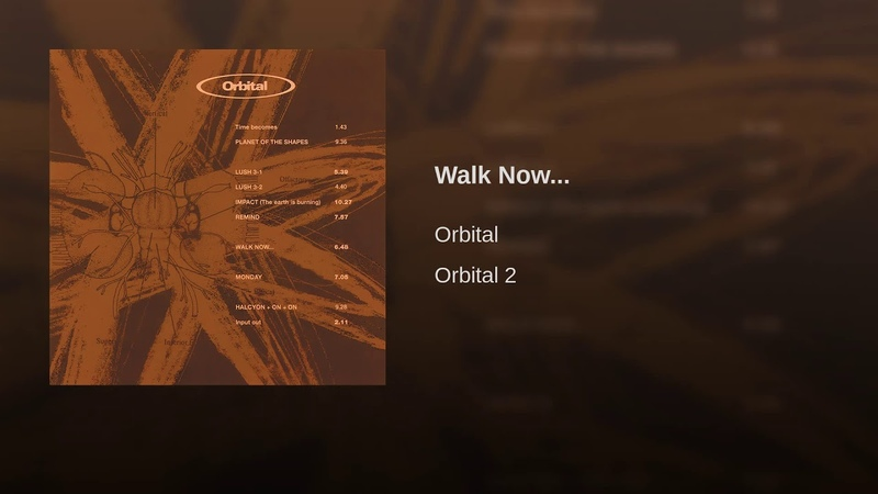 Orbital - Walk now...