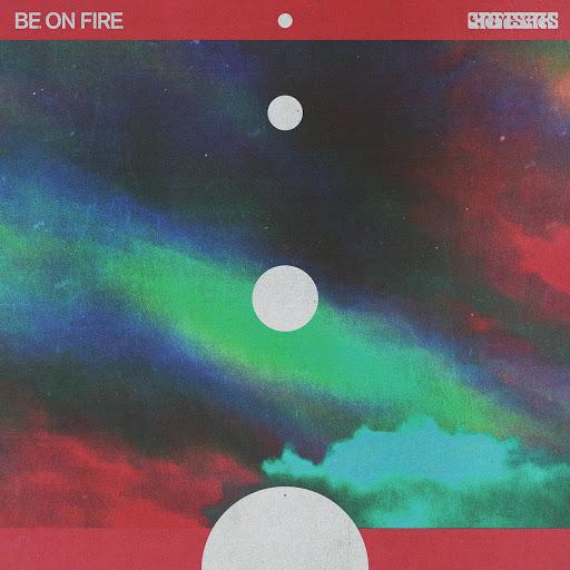 chrome sparks альбом Be On Fire
