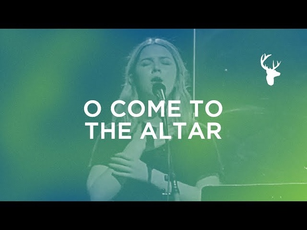 O Come To The Altar How He Loves - Josie Buchanan | Bright Ones
