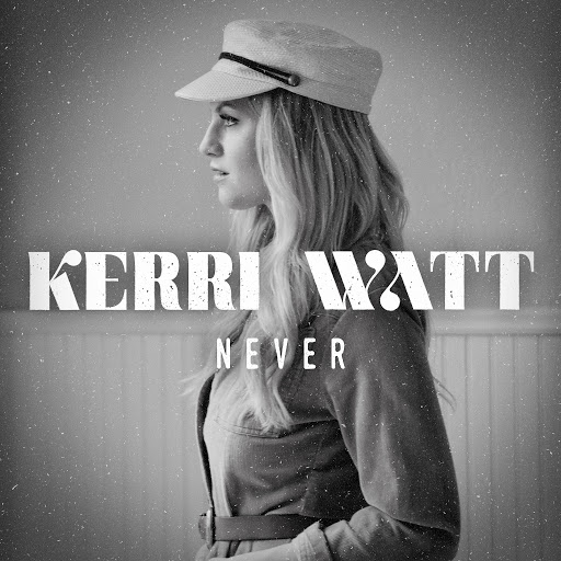 Kerri Watt альбом Never