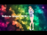Notice me Senpai [MEME] (MMD)
