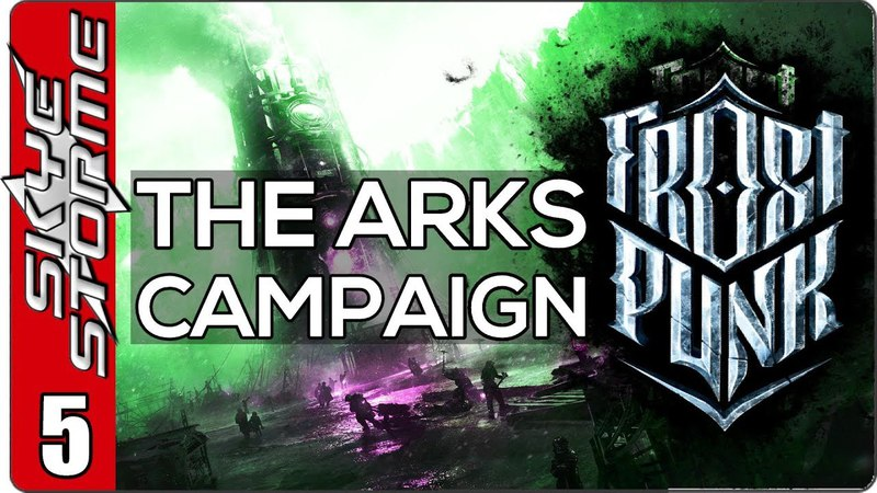 Frostpunk The Arks Campaign - EP 5 THE RELIEF EXPEDITION! BUT HOW