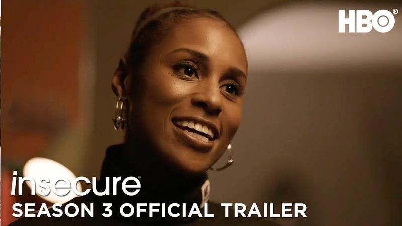 Insecure 2018 Official Trailer Season 3 HBO Трейлер третьего сезона сериала Белая ворона