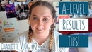 A-LEVEL RESULTS DAY TIPS! - Charlotte, Student Vlogger