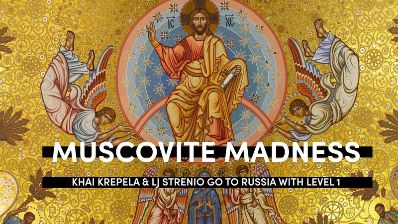 Muscovite Madness Khai Krepela LJ Strenio go to Russia with Level 1 Productions