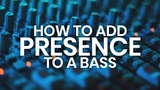 How to add presence to your midrange basslines