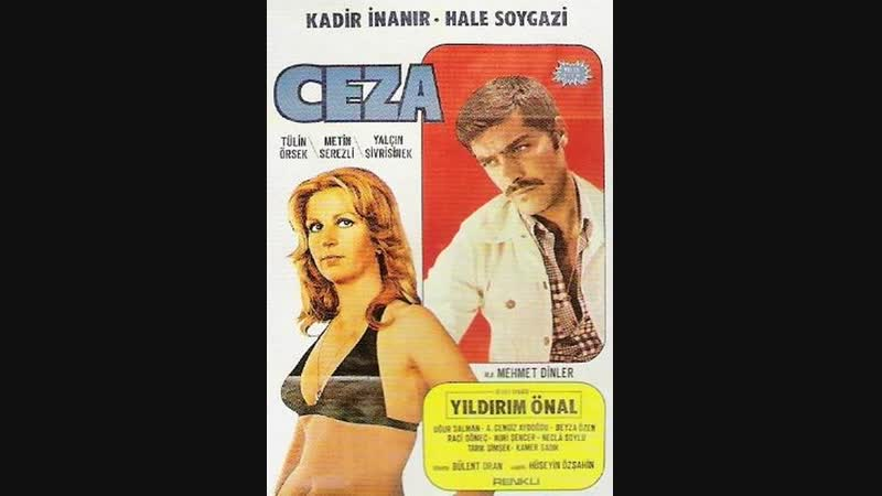 Ceza (1974) - Tek Parça (Kadir İnanır _ Hale Soygazi)
