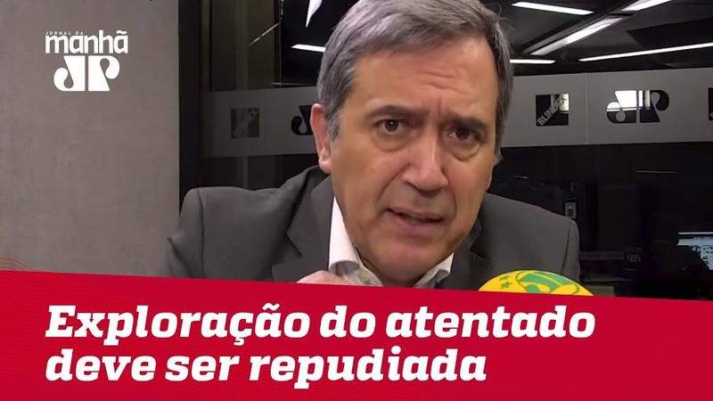 Exploração político eleitoral do atentado contra Bolsonaro deve ser repudiada Marco A Villa
