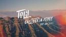 Toly - California Fever ft. Eric Zayne (Lyric Video)