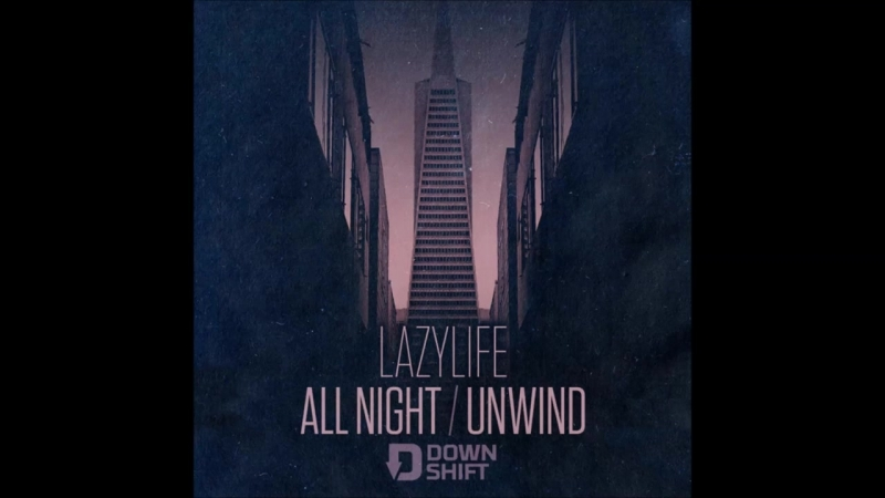 Lazylife - Unwind
