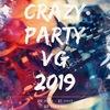 CRAZY PARTY - VG - Выпуск 2019