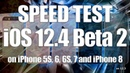 IOS 12.4 Beta 2 Speed Test on iPhone 5S, 6, 6S, 7 and iPhone 8 (Build 16G5027i)