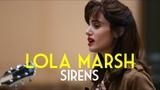 Lola Marsh - Sirens - Live Session -