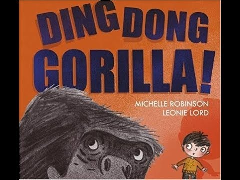 Ding Dong Gorilla by Michelle Robinson, read aloud - ReadingLibraryBooks