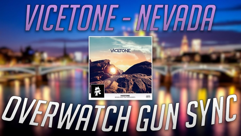 Overwatch Gun Sync - Vicetone Nevada