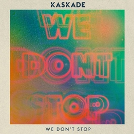 Kaskade альбом We Don't Stop