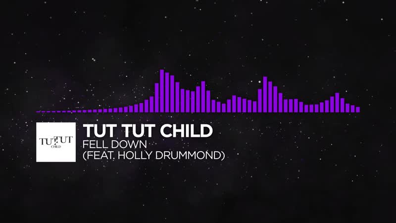 Dubstep Tut Tut Child Fell Down feat Holly Drummond