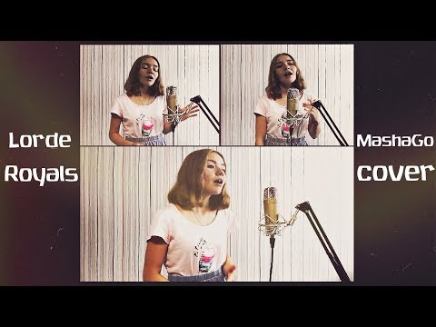 ROYALS LORDE cover by MashaGo Lyric video