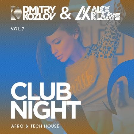 DJ DMITRY KOZLOV DJ ALEX KLAAYS - CLUB NIGHT vol.7 (AFRO TECH HOUSE)