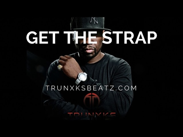 Get The Strap 50 Cent Type Beat Prod by Trunxks