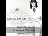 Laura Pausini - In Assenza Di Te (New Version 2013)