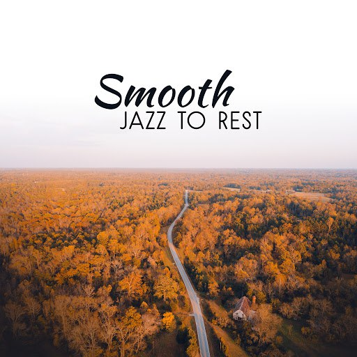 Instrumental альбом Smooth Jazz to Rest