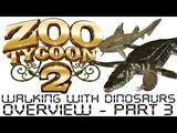 Zoo Tycoon 2 - Walking With Dinosaurs Overview - Part 3