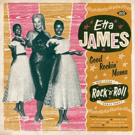 Etta James альбом Good Rockin' Mama - Her 1950s Rock'n'Roll Dance Party