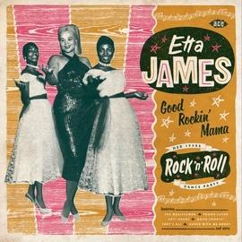 Etta James альбом Good Rockin' Mama - Her 1950s Rock'n'Roll Dance Party