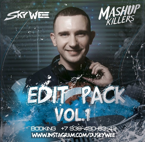 Skywee - Edit Pack Vol. 1 (Mashupkillers) [2019]