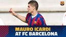 Discover Icardis goals from his time in the Barça youth set up
