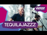 Tequilajazzz. Live на VK FEST 2018