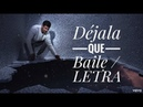 Melendi ft Alejandro Sanz y Arkano - LETRA / Déjala Que Baile