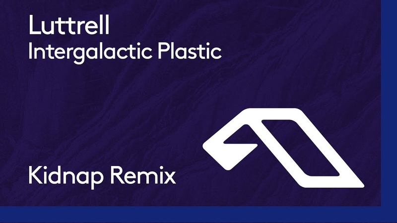 Luttrell - Intergalactic Plastic (Kidnap Remix)