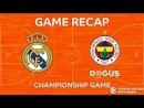Championship Game Highlights- Real Madrid - Fenerbahce Dogus Istanbul