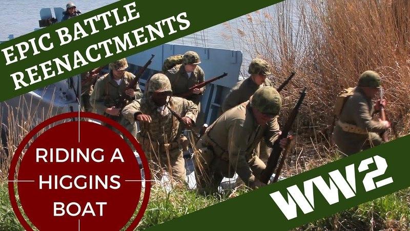 Epic WW2 Reenactment -- Riding a Higgins Boat