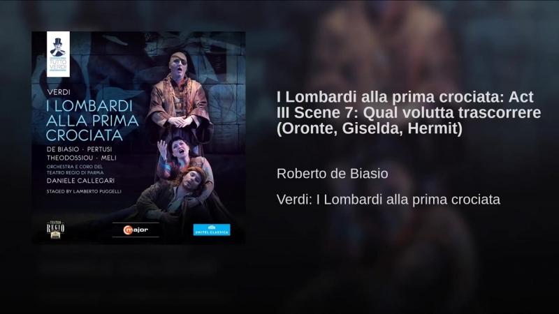 6. I Lombardi alla prima crociata_ Act III Scene 7_ Qual volutta trascorrere (Oront