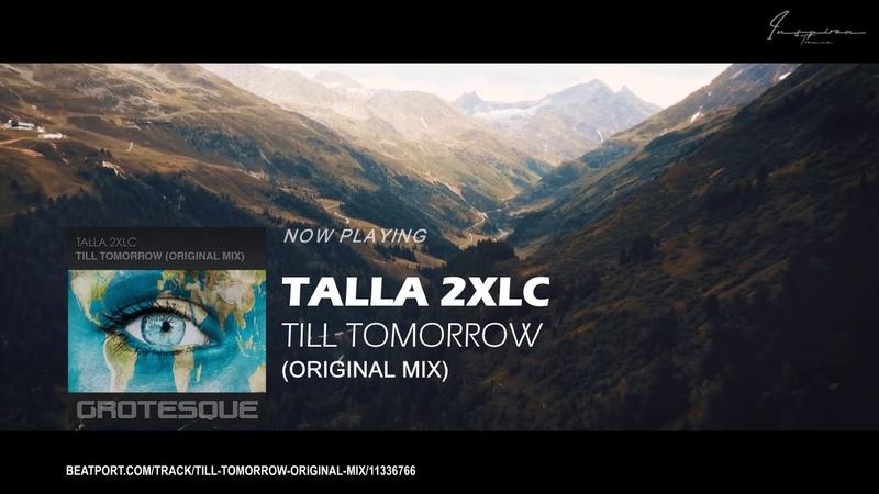 Talla 2XLC - Till Tomorrow (Original Mix)