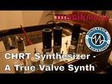 MESSE 2018 CHRT Synthesizer - A True Analogue Monophonic Valve Synthesizer