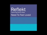 Reflekt Feat. Delline Bass - Need To Feel Loved (Adam K Soha Vocal Mix)