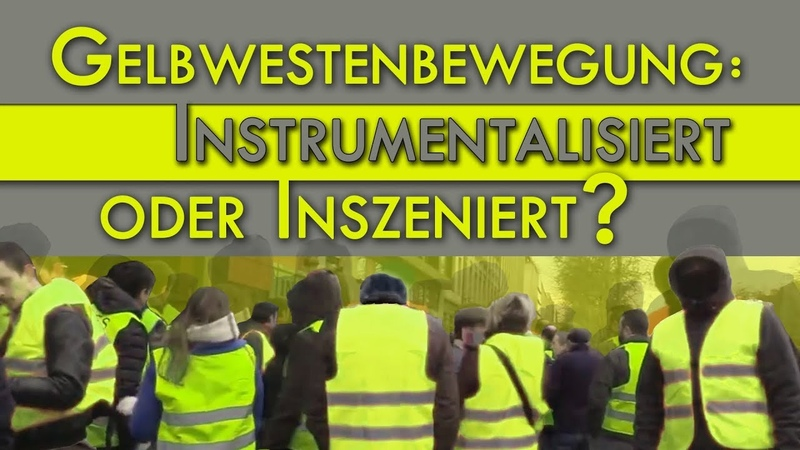 Gelbwestenbewegung: Instrumentalisiert oder inszeniert?   17.12.2018   www.kla.tv/13539