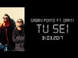 Gabry Ponte Tu sei (feat. Danti)