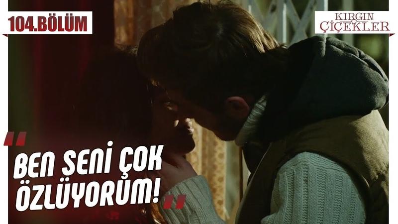 Eylül ve Ali'nin romantik anları ve tabi ki de Fadik Kırgın Çiçekler 104 Bölüm