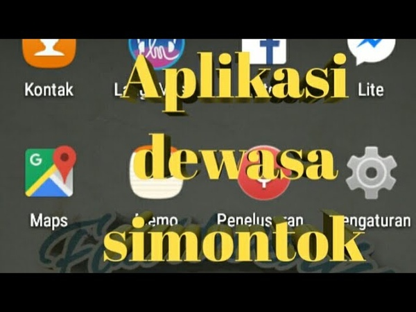 Cara Download aplikasi dewasa ( Simontok)
