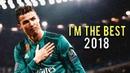 Cristiano Ronaldo 2018 • I'm the best in the World • CRazy Goals Skills 17/18