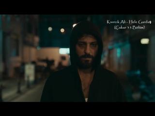 Kıvırcık Ali - Hele Gardaş (Çukur 35.Bölüm)