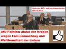 AfD Politiker platzt der Kragen wegen Familiennachzug und Weltfremdheit der Linken